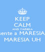 KEEP CALM AND MARESIA sente a MARESIA, MARESIA UH - Personalised Poster A4 size