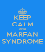 KEEP CALM AND MARFAN SYNDROME - Personalised Poster A4 size
