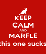 KEEP CALM AND MARFLE (this one sucks) - Personalised Poster A4 size