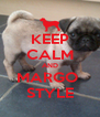 KEEP CALM AND MARGO  STYLE - Personalised Poster A4 size