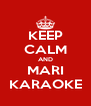 KEEP CALM AND MARI KARAOKE - Personalised Poster A4 size