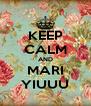 KEEP CALM AND MARI YIUUU - Personalised Poster A4 size