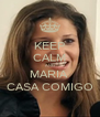 KEEP CALM AND MARIA  CASA COMIGO - Personalised Poster A4 size