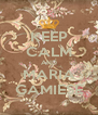 KEEP CALM AND MARIA GAMIESE - Personalised Poster A4 size