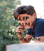KEEP CALM AND Maria Sole  Michele's mine - Personalised Poster A4 size