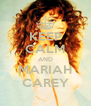 KEEP CALM AND MARIAH CAREY - Personalised Poster A4 size