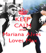 KEEP CALM AND Mariana Alves  Loves Max - Personalised Poster A4 size