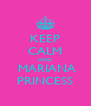 KEEP CALM AND  MARIANA PRINCESS - Personalised Poster A4 size