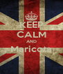 KEEP CALM AND Maricota  - Personalised Poster A4 size