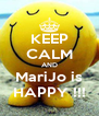 KEEP CALM AND MariJo is HAPPY !!! - Personalised Poster A4 size