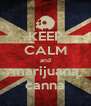 KEEP CALM and marijuana canna - Personalised Poster A4 size