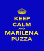 KEEP CALM AND MARILENA PUZZA - Personalised Poster A4 size