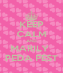 KEEP CALM AND MARILY  PEDA FEST - Personalised Poster A4 size
