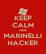 KEEP CALM AND MARINELLI HACKER - Personalised Poster A4 size