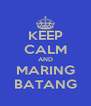 KEEP CALM AND MARING BATANG - Personalised Poster A4 size