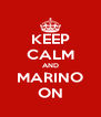 KEEP CALM AND MARINO ON - Personalised Poster A4 size