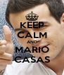 KEEP CALM AND MARIO CASAS - Personalised Poster A4 size