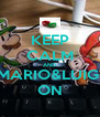KEEP CALM AND MARIO&LUIGI ON - Personalised Poster A4 size