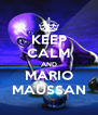 KEEP CALM AND MARIO MAUSSAN - Personalised Poster A4 size