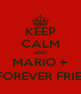 KEEP CALM AND MARIO + MAX FOREVER FRIENDS :) - Personalised Poster A4 size