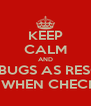 KEEP CALM AND MARK BUGS AS RESOLVED ONLY WHEN CHECKED IN - Personalised Poster A4 size