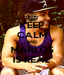 KEEP CALM AND MARLOS IS REAL - Personalised Poster A4 size