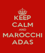 KEEP CALM AND MAROCCHI ADAS - Personalised Poster A4 size