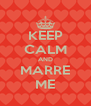 KEEP CALM AND MARRE ME - Personalised Poster A4 size