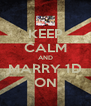 KEEP CALM AND MARRY 1D ON - Personalised Poster A4 size
