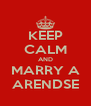 KEEP CALM AND MARRY A ARENDSE - Personalised Poster A4 size