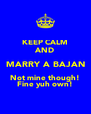 KEEP CALM AND MARRY A BAJAN Not mine though! Fine yuh own! - Personalised Poster A4 size