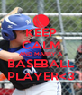 KEEP CALM AND MARRY A BASEBALL PLAYER<3 - Personalised Poster A4 size