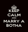 KEEP CALM AND MARRY A BOTHA - Personalised Poster A4 size