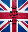 KEEP CALM AND MARRY A BRITT - Personalised Poster A4 size