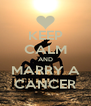 KEEP CALM AND MARRY A CANCER - Personalised Poster A4 size
