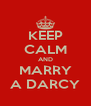 KEEP CALM AND MARRY A DARCY - Personalised Poster A4 size