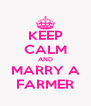 KEEP CALM AND MARRY A FARMER - Personalised Poster A4 size