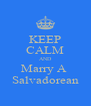KEEP CALM AND Marry A  Salvadorean - Personalised Poster A4 size