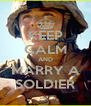 KEEP CALM AND MARRY A SOLDIER - Personalised Poster A4 size