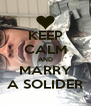 KEEP CALM AND MARRY A SOLIDER - Personalised Poster A4 size
