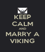 KEEP CALM AND MARRY A VIKING - Personalised Poster A4 size