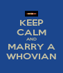 KEEP CALM AND MARRY A WHOVIAN - Personalised Poster A4 size
