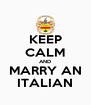 KEEP CALM AND MARRY AN ITALIAN - Personalised Poster A4 size