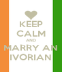KEEP CALM AND MARRY AN IVORIAN - Personalised Poster A4 size