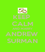 KEEP  CALM AND MARRY ANDREW  SURMAN - Personalised Poster A4 size