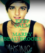 KEEP CALM AND MARRY BEAU BROOKS - Personalised Poster A4 size