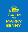 KEEP CALM AND MARRY BENNY - Personalised Poster A4 size