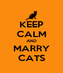 KEEP CALM AND MARRY CATS - Personalised Poster A4 size