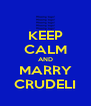 KEEP CALM AND MARRY CRUDELI - Personalised Poster A4 size