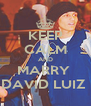 KEEP CALM AND MARRY  DAVID LUIZ  - Personalised Poster A4 size